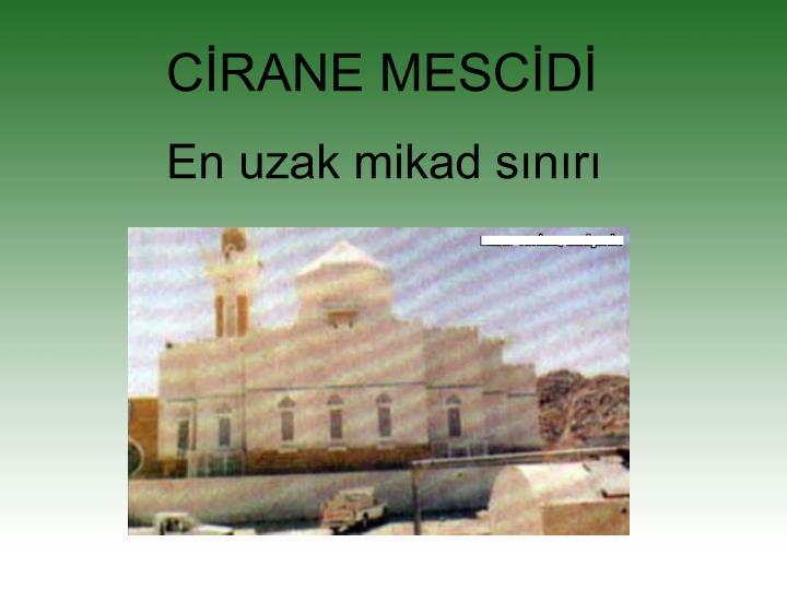 CİRANE MESCİDİ