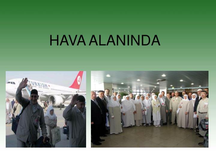 HAVA ALANINDA