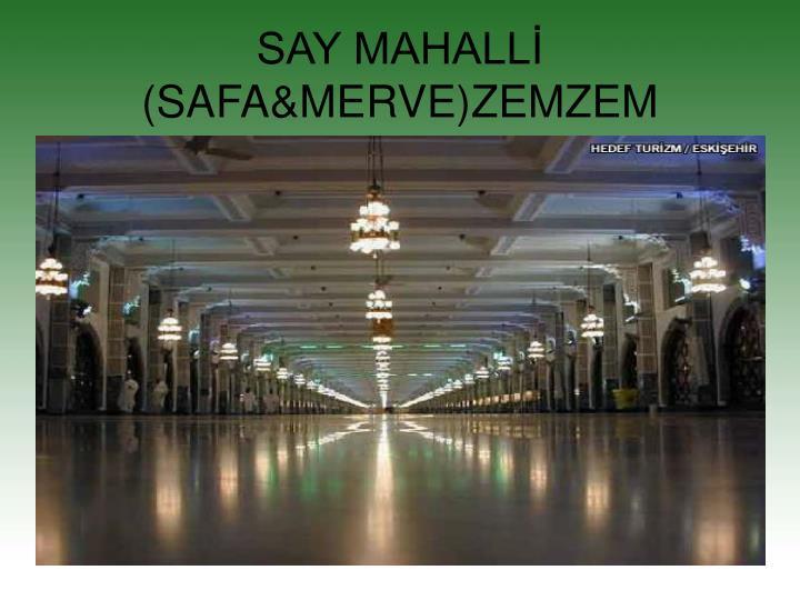 SAY MAHALLİ (SAFA&MERVE)ZEMZEM