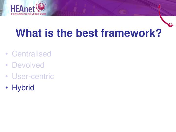 What is the best framework?
