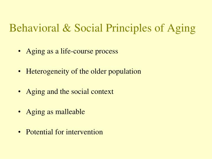 Behavioral & Social Principles of Aging