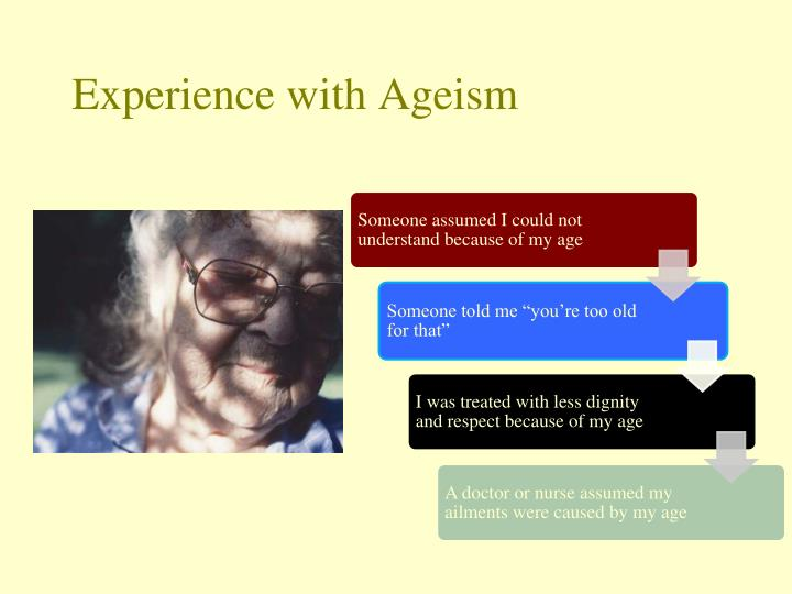 Experience with Ageism
