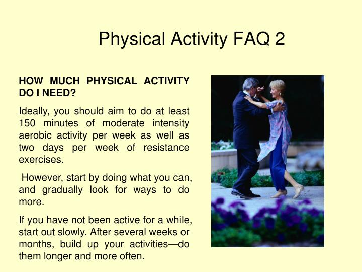 HOW MUCH PHYSICAL ACTIVITY DO I NEED?