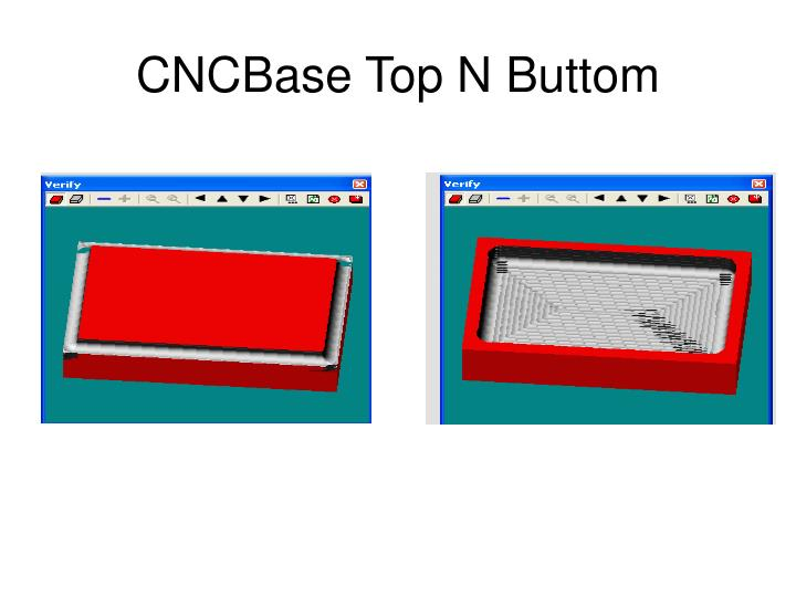 CNCBase Top N Buttom