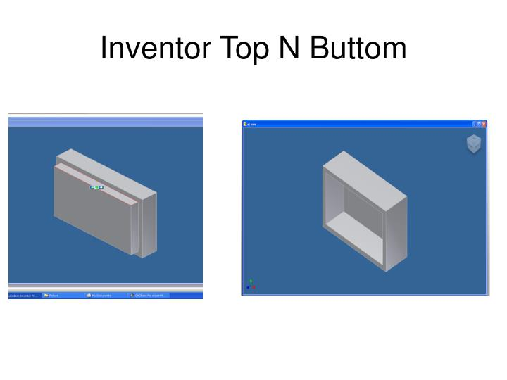 Inventor Top N Buttom