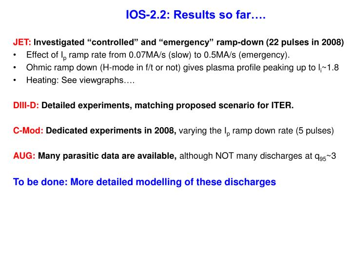 IOS-2.2: Results so far….