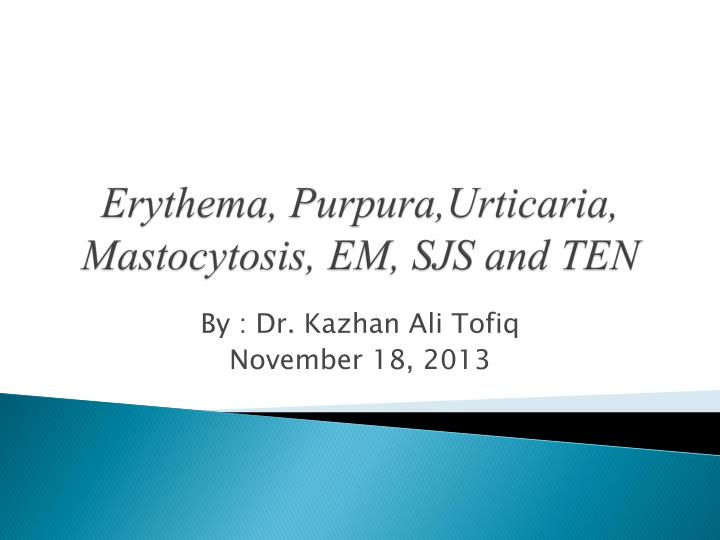 Erythema purpura urticaria mastocytosis em sjs and ten