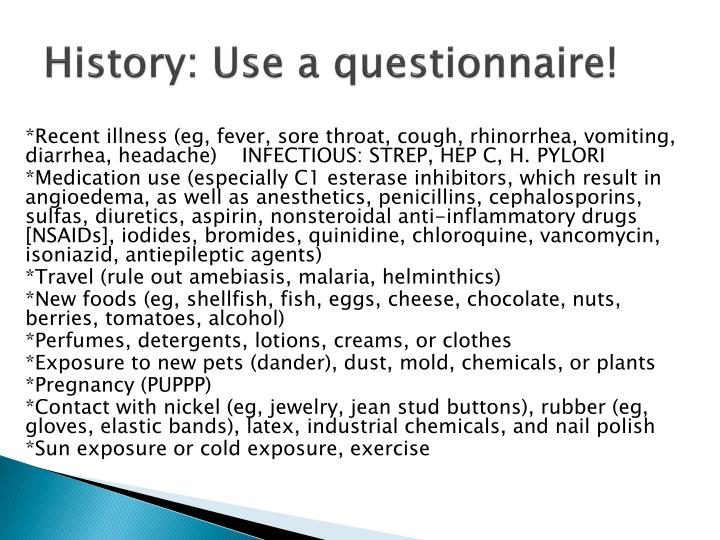 History: Use a questionnaire!