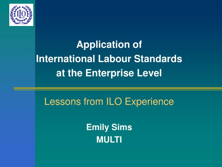 international labour standards International labour standards are legal instruments that establish basic minimum social standards agreed upon by governments, employers and workers.