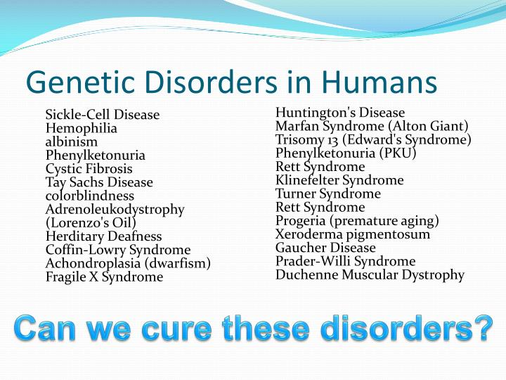 Genetic disorders in humans