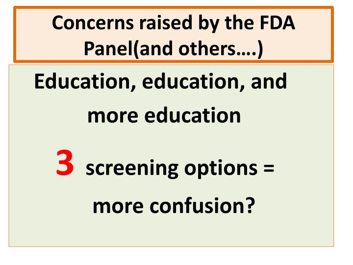 Concerns raised by the FDA Panel(and others….)
