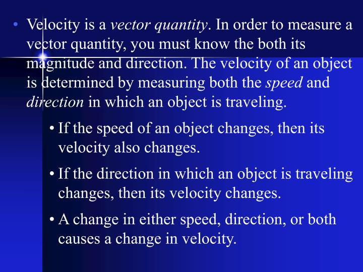 Velocity is a