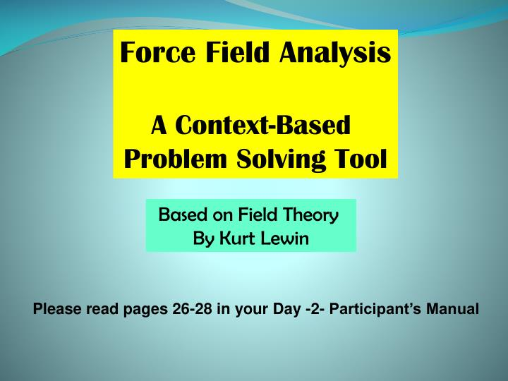 forces field analysis kurt lewis change theory Force field analysis is the creation of the american social psychologist kurt lewin, widely regarded as one of the early 20th century founders of social and organisational psychology lewin developed the change model - known as lewin's freeze phases - which still forms the underlying basis of many change management theories models.