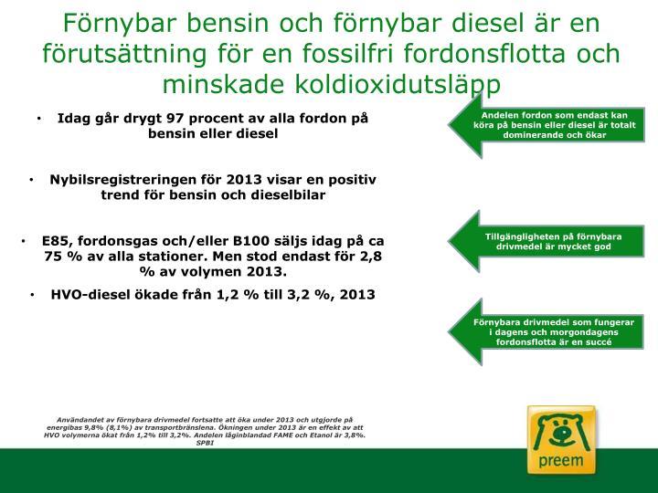 Förnybar bensin och förnybar diesel är en förutsättning för en fossilfri fordonsflotta och minskade koldioxidutsläpp