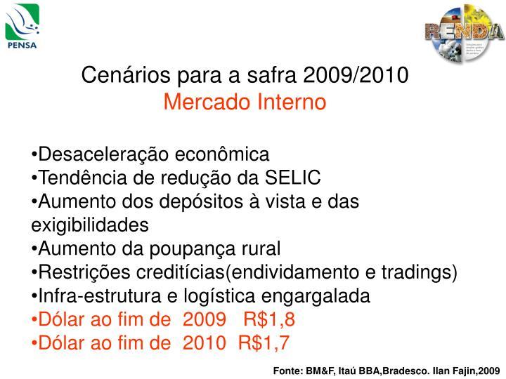 Cenários para a safra 2009/2010