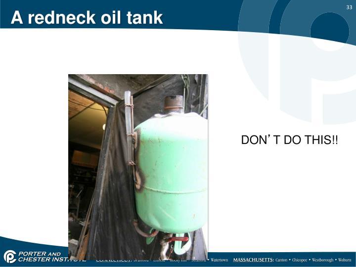 A redneck oil tank
