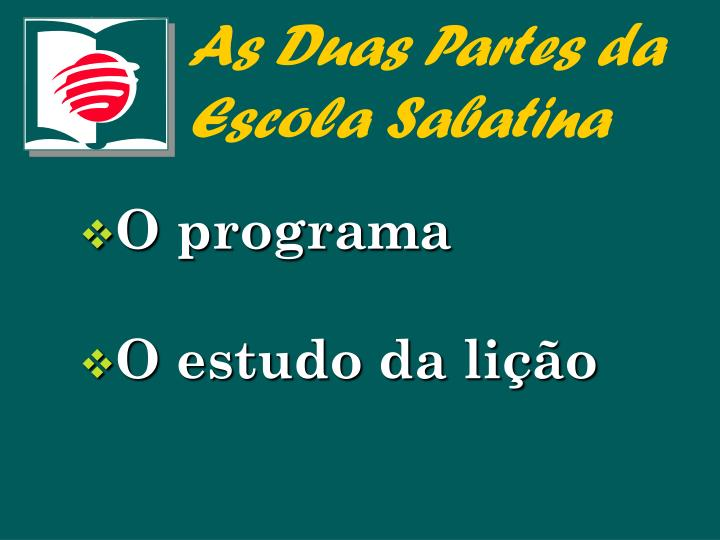 As duas partes da escola sabatina