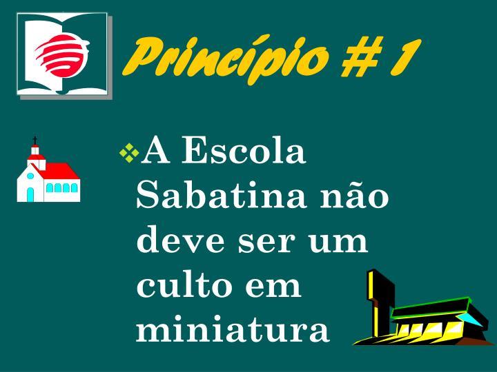Princípio # 1