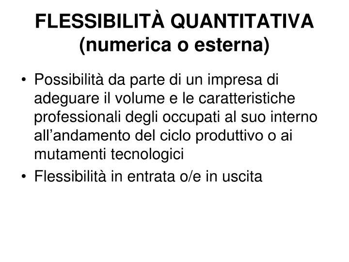 FLESSIBILITÀ QUANTITATIVA (numerica o esterna)