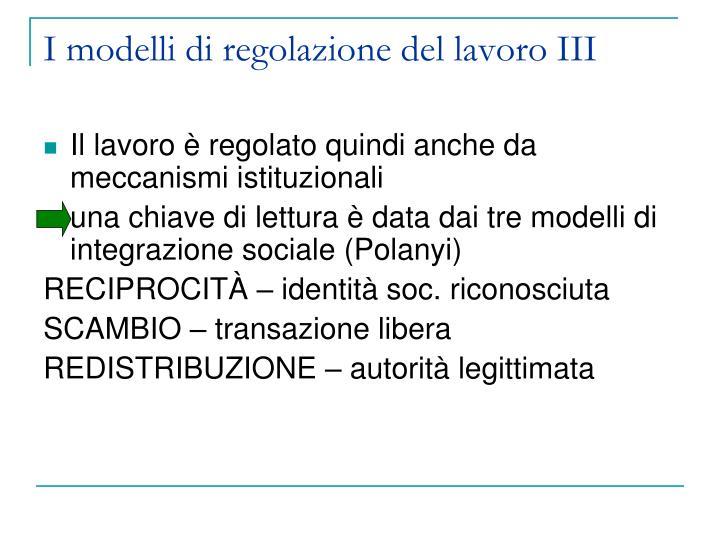 I modelli di regolazione del lavoro III