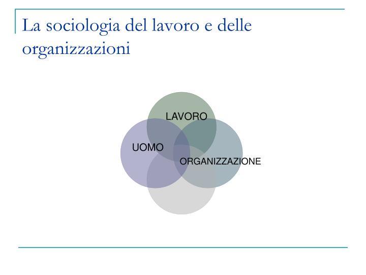 La sociologia del lavoro e delle organizzazioni
