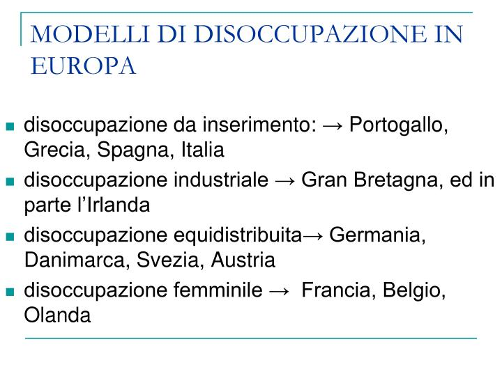 MODELLI DI DISOCCUPAZIONE IN EUROPA