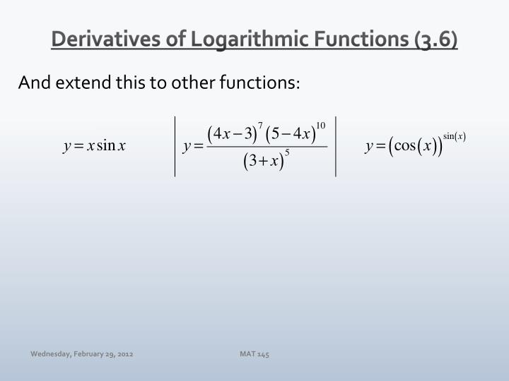 Derivatives of Logarithmic Functions (3.6)