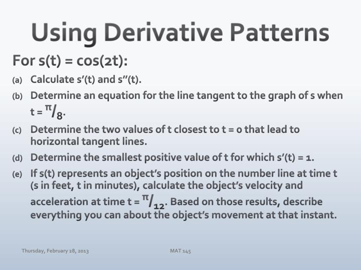 Using derivative patterns