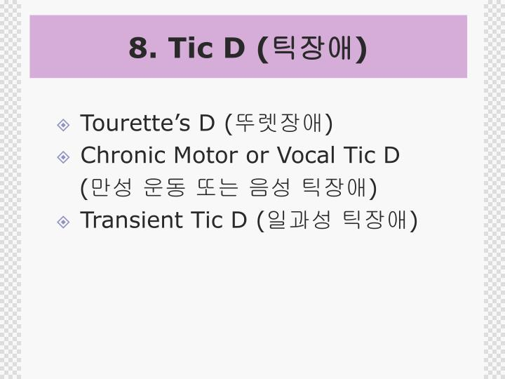 8. Tic D (