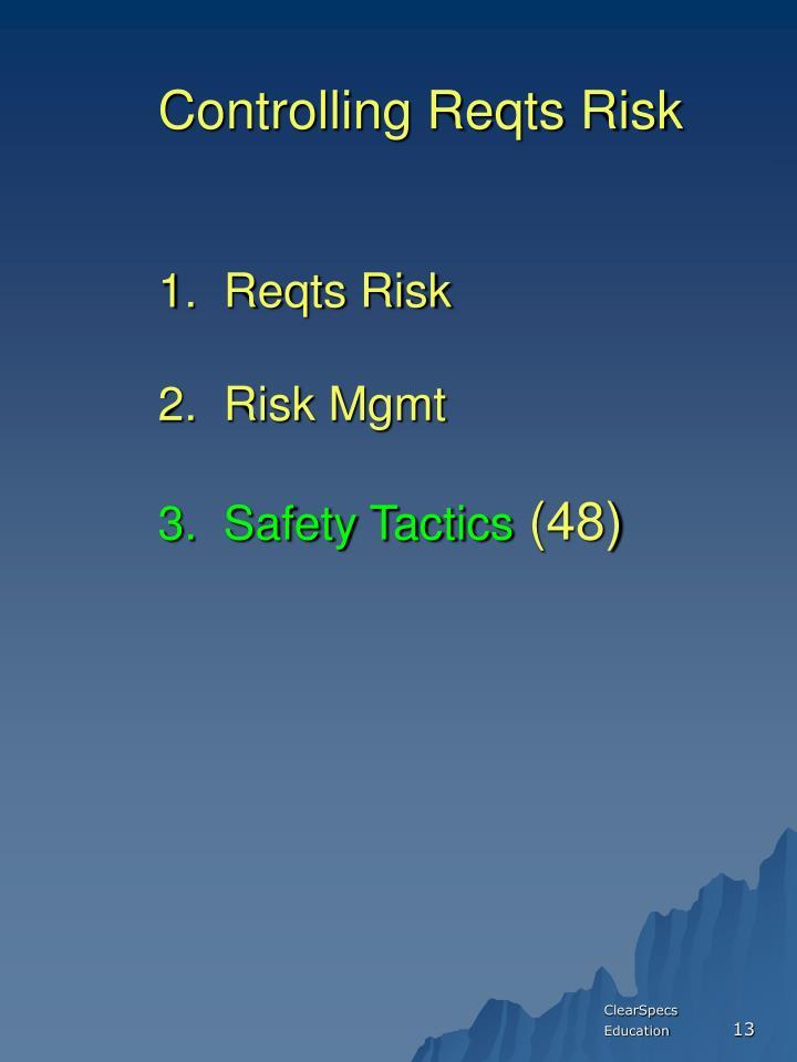 Controlling Reqts Risk