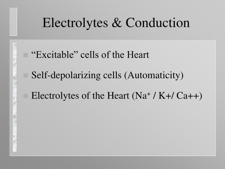 Electrolytes & Conduction