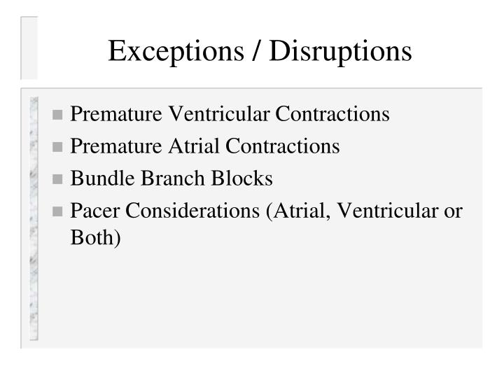 Exceptions / Disruptions