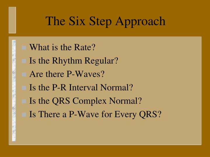The Six Step Approach