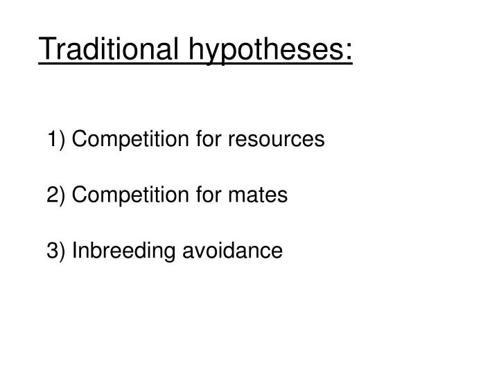 Traditional hypotheses: