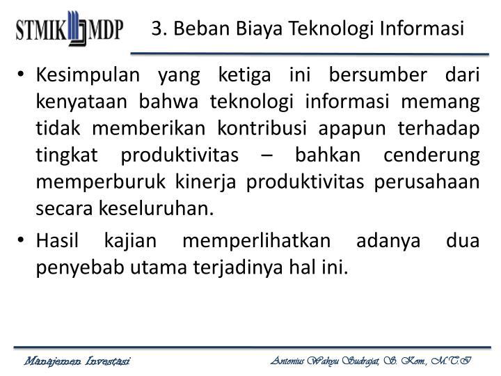 3. Beban Biaya Teknologi Informasi