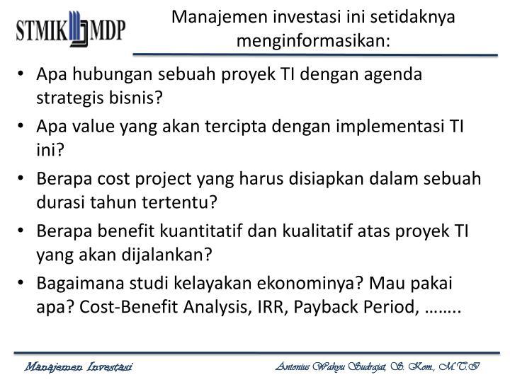 Manajemen investasi ini setidaknya menginformasikan: