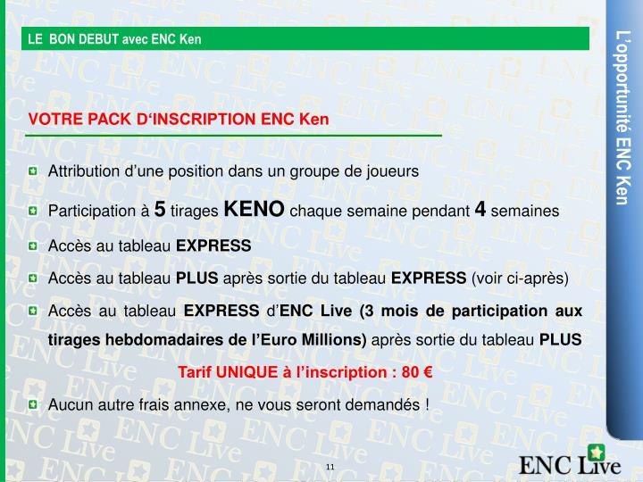 LE  BON DEBUT avec ENC Ken