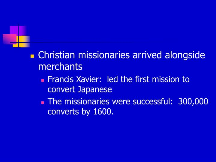 Christian missionaries arrived alongside merchants