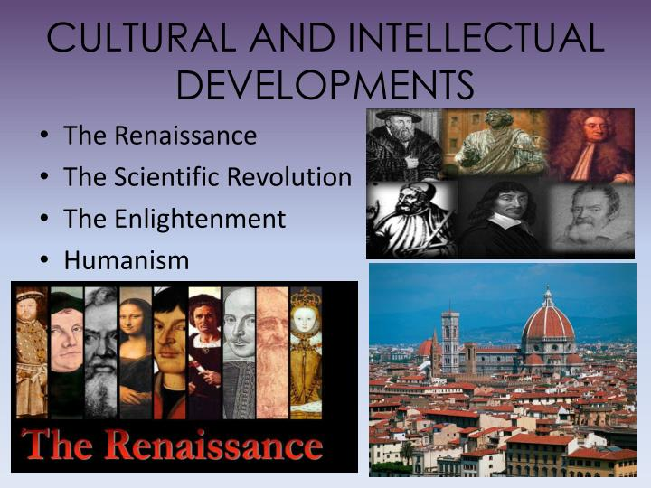 CULTURAL AND INTELLECTUAL DEVELOPMENTS