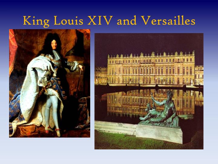 King Louis XIV and Versailles