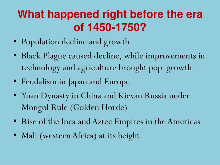 What happened right before the era of 1450 1750