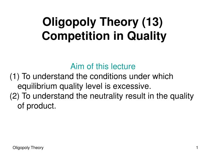 Oligopoly theory 13 competition in q uality
