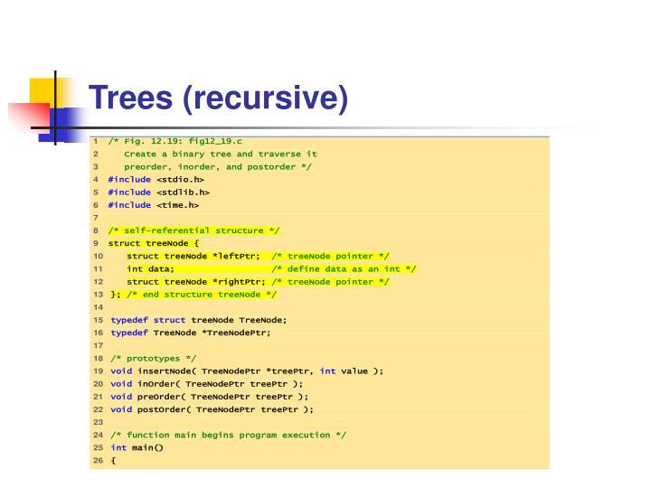 Trees (recursive)