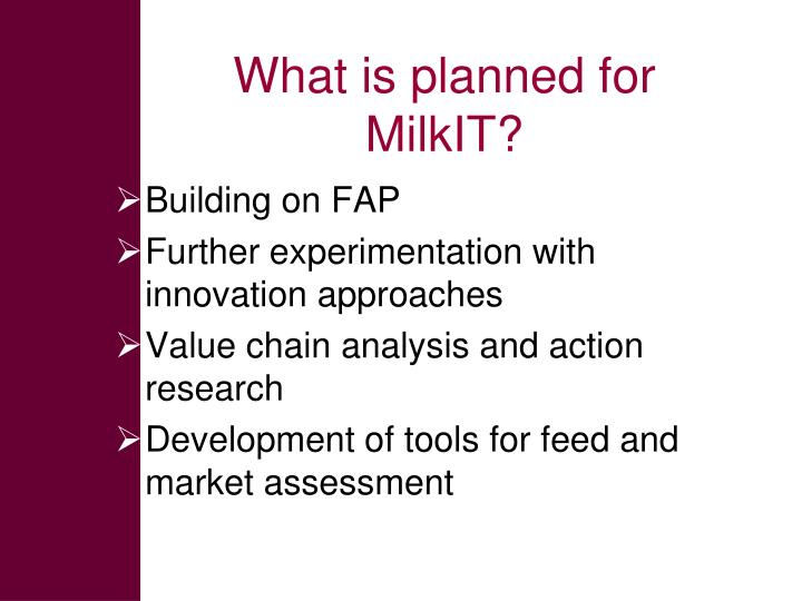What is planned for milkit