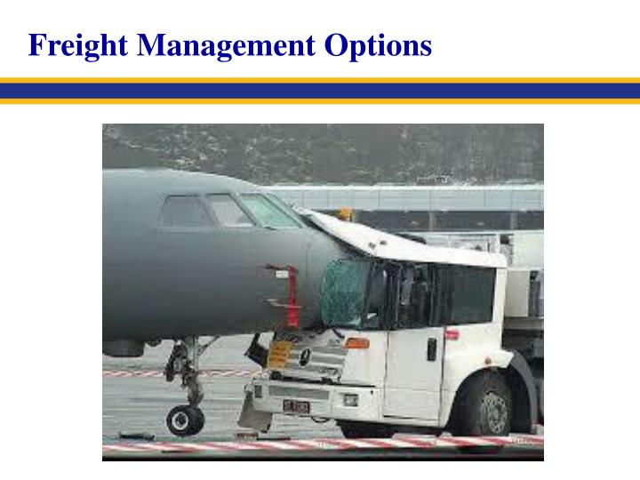 Freight Management Options