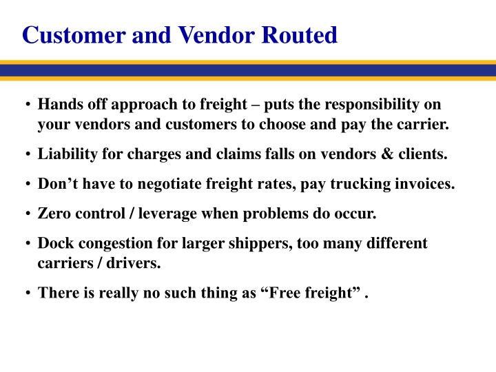 Customer and Vendor Routed