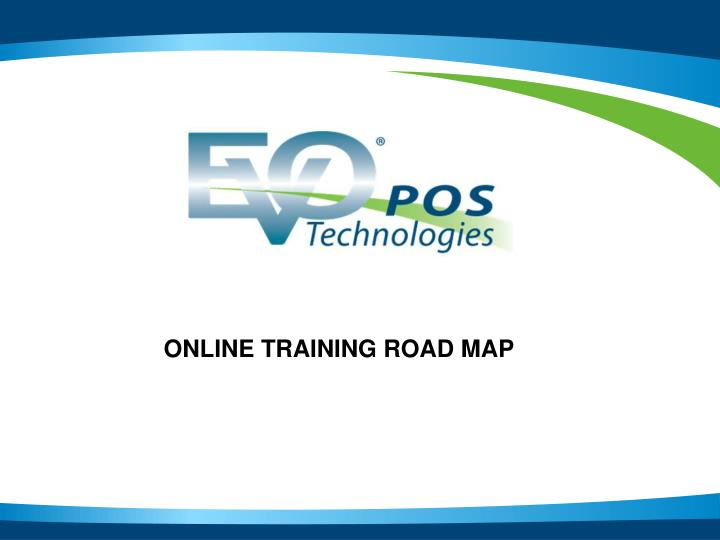 ONLINE TRAINING ROAD MAP