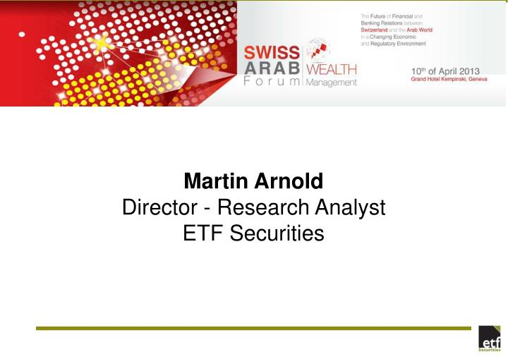Martin arnold director research analyst etf securities
