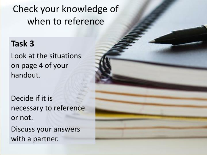 Check your knowledge of when to reference