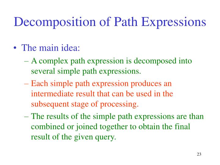 Decomposition of Path Expressions